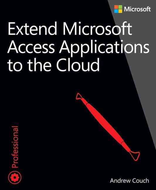 Extend Microsoft Access Applications to the Cloud By Couch, Andrew