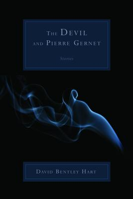 The Devil and Pierre Gernet By Hart, David Bentley