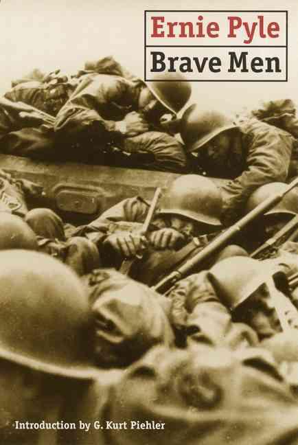 Brave Men By Pyle, Ernie/ Piehler, G. Kurt (INT)