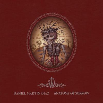 Anatomy of Sorrow By Diaz, Daniel Martin/ Shire, Billy (FRW)/ Gore, Janice, Ph.d.